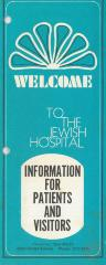 """""""Welcome to the Jewish Hospital: Information for Patients and Visitors"""" Pamphlet by the Jewish Hospital (Cincinnati, OH)"""