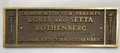 """Bronze plaque with inscription, """"In Memory of Our Parents Louis and Setta Rothenberg by Dr. Sam and Cora Rothenberg"""""""