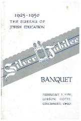 Bureau of Jewish Education (Cincinnati, Ohio) Silver Jubilee Banquet Booklet, February 5, 1950